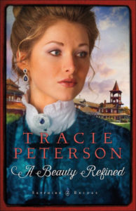 A Beauty Refined by Tracie Peterson