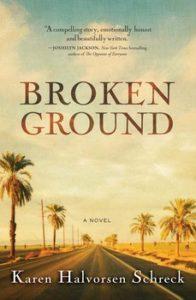 Broken Ground by Karen Halvorsen Schreck