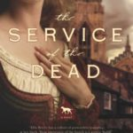 The Service of the Dead by Candace Robb – Book Review