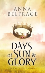 Days of Sun and Glory by Anna Belfrage