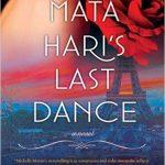 Mata Hari's Last Dance by Michelle Moran – Book Review