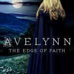 Avelynn: The Edge of Faith by Marissa Campbell – Blog Tour and Book Review with a Giveaway