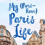 My (Part Time) Paris Life by Lisa Anselmo – Book Giveaway