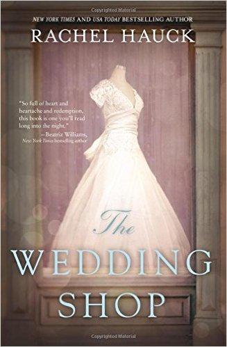 The Wedding Shop by Rachel Hauck – Book Review