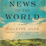 News of the World by Paulette Jiles – Book Review