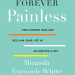 Forever Painless by Miranda Esmonde-White – Blog Tour and Book Review