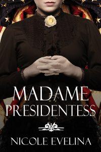 madame-presidentess-nicole-evelina