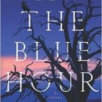 In the Blue Hour by Elizabeth Hall – Blog Tour and Book Review with Giveaway
