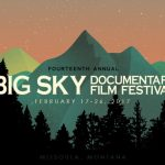 What's Happening 2017: Big Sky Documentary Film Festival and More