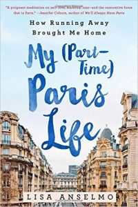 My Part Time Paris Life by Lisa Anselmo