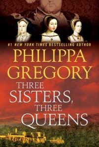 Three Sisters, Three Queens by Phillipa Gregory