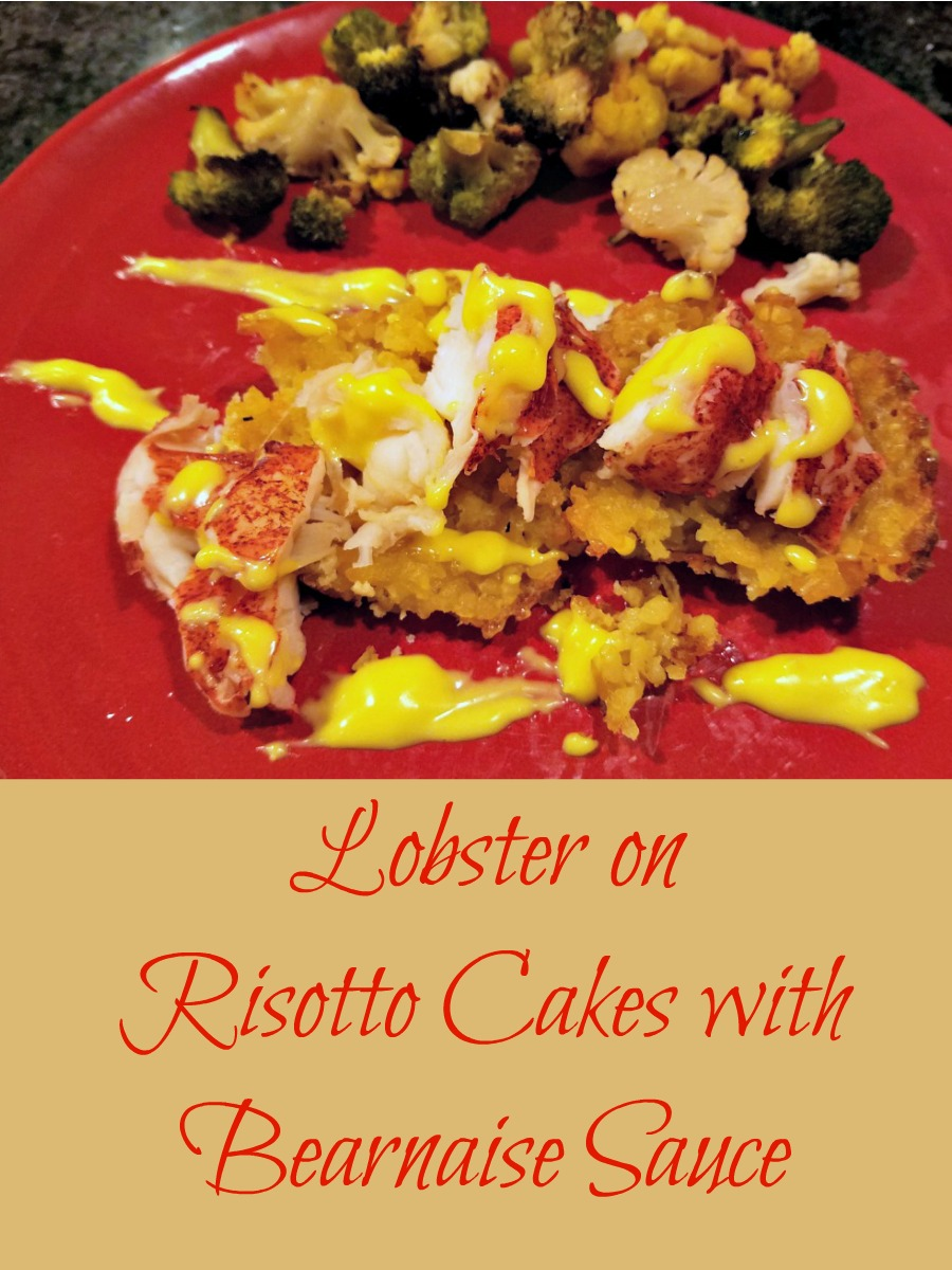 Lobster on Risotto Cakes with Bearnaise Sauce, Celebration Dinner Recipe