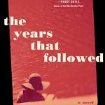The Years That Followed by Catherine Dunne – Book Review