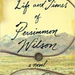 The Life and Times of Persimmon Wilson by Nancy Peacock – Book Review