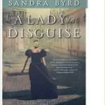 A Lady in Disguise by Sandra Byrd – Book Review