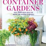 Container Gardens by the Editors of Southern Living – Book Review with Giveaway (Book and $25 Paypal)