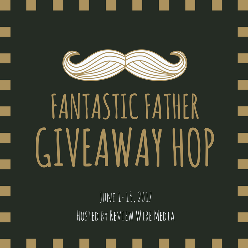 Fantastic Father Giveaway Hop – Enter to Win $25 PayPal