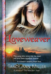 Loveweaver by Tracy Ann Miller