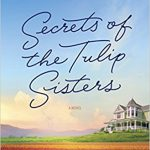 Secrets of the Tulip Sisters by Susan Mallery – Blog Tour and Book Review