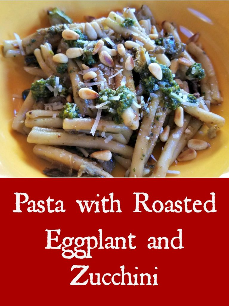 eggolant and zucchini recipe, pasta with roasted eggplant and zucchini