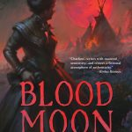 Blood Moon by Ruth Hull Chatlien – Blog Tour and Book Review with Giveaway