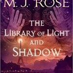 The Library of Light and Shadow by M.J. Rose – Book Review