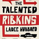 The Talented Ribkins by Ladee Hubbard – Blog Tour and Book Review with a Giveaway