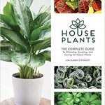 Houseplants: The Complete Guide… to Indoor Plants by Lisa Eldred Steinkopf – Book Review