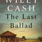 The Last Ballad by Wiley Cash – Blog Tour and Book Spotlight