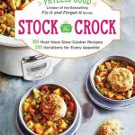 Stock the Crock by Phyllis Good – Cookbook Review
