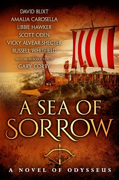 A SEA OF SORROW: A NOVEL OF ODYSSEUS by David Blixt, Amalia Carosella, Libbie Hawker, Scott Oden, Vicky Alvear Shecter, and Russell Whitfield – Book Review with Giveaway