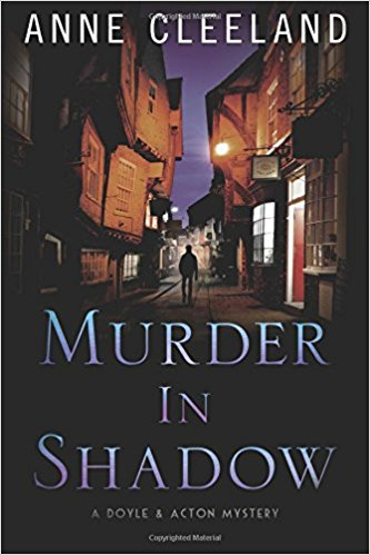 Murder in Shadow: The Doyle and Acton Murder Series by Anne Cleeland – Book Review