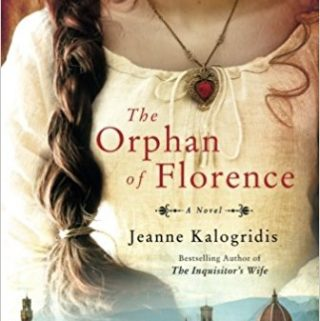 The Orphan of Florence by Jeanne Kalogridis – Book Review with Giveaway