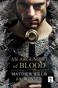 An Argument of Blood by Matthew Willis and J.A. Ironside