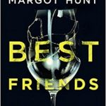 Best Friends Forever by Margot Hunt – Blog Tour and Excerpt with Giveaway