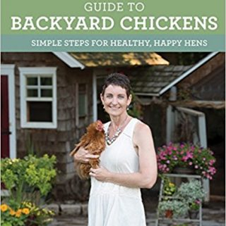 Raising Chickens – The Chicken Chick's Guide to Backyard Chickens by Kathy Shea Mormino Get Ready for Summer Homestead Projects Week Wraps Up with a Three Book Giveaway