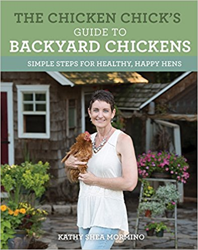 Raising Chickens The Chicken Chick S Guide To Backyard Chickens By