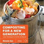 Composting for a New Generation by Michelle Balz  Get Ready for Summer Homestead Projects Week Continues with a Giveaway