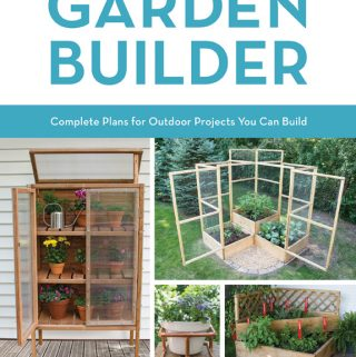 It's Time for Garden DIY: Garden Builder: Plans and Instructions for 35 Projects You Can Make by JoAnn Moser – Book Review with Giveaway. Get Ready for Summer Homestead Projects Week Inspiration