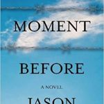 The Moment Before by Jason Makansi – Blog Tour and Book Review with a Giveaway