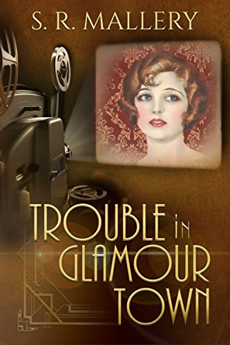 Trouble in Glamour Town by S.A. Mallery