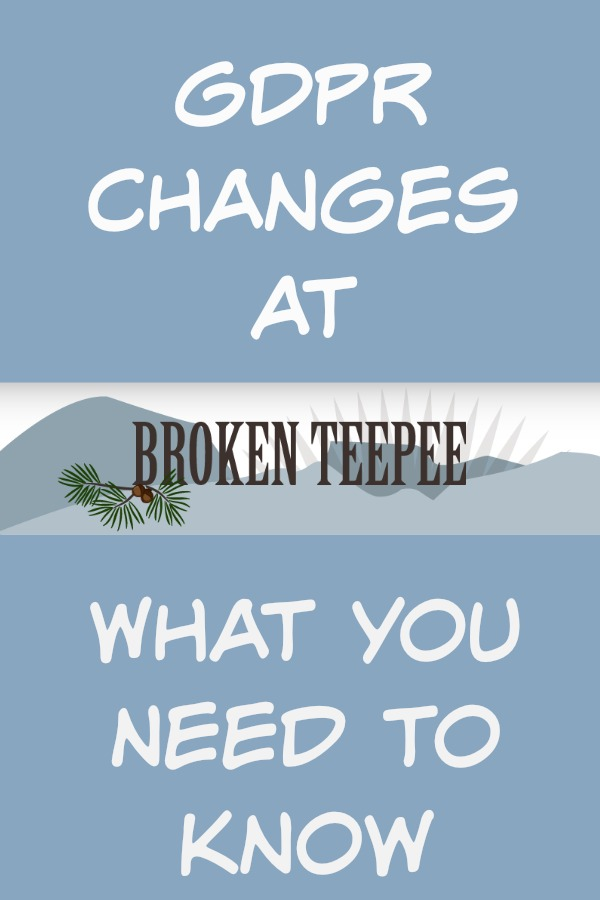 GDPR changes at Broken Teepee