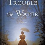 Trouble the Water by Jacqueline Friedland – Book Review