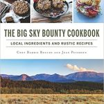 The Big Sky Bounty Cookbook by Chef Barrie Boulds and Jean Petersen – Cookbook Review
