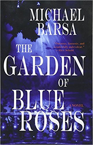 The Garden of Blue Roses by Michael Barsa, book review, AD