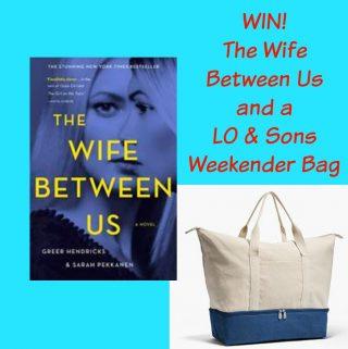 The Wife Between Us by Greer Hendricks and Sarah Pekkanen – Book Spotlight and Giveaway