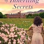 The Art of Inheriting Secrets by Barbara O'Neal – Blog Tour and Book Review