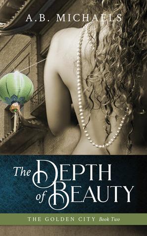 Golden City Series, A.B. Michaels, book sale,The Depth of Beauty