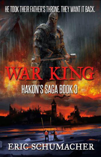 Cover Reveal: War King by Eric Schumacher, Book 3 Hakon's Saga Out 10/15/18