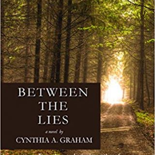 Between the Lies by Cynthia A. Graham